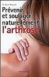 Prévenir et soulager naturellement l'arthrose