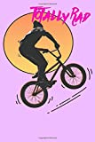 Totally Rad: BMX Dirt Bike Notebook, Journal, Diary or Planner Gift For Boys or Girls; Wide-Ruled,...