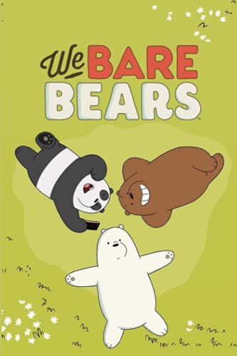 We Bare Bears: Lined Journal Notebook For Writing, Creative Ideas, To Do Lists, Planning.., Gift For Girls Boys Kids Teens, Diary Notebook Journal, Composition Book.