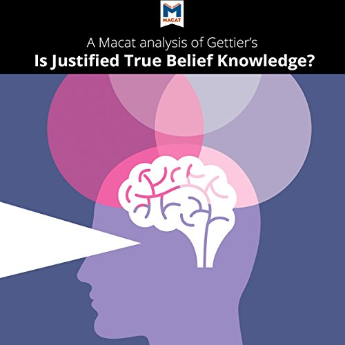A Macat Analysis of Edmund Gettier's Is Justified True Belief Knowledge?                   By:                                                                                                                                 Jason Schukraft                               Narrated by:                                                                                                                                 Macat.com                      Length: 1 hr and 33 mins     Not rated yet     Overall 0.0