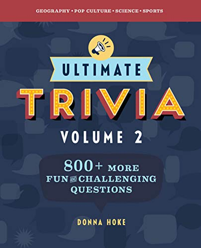 Compare Textbook Prices for Ultimate Trivia, Volume 2: 840 MORE Fun and Challenging Trivia Questions  ISBN 9781646116287 by Hoke, Donna