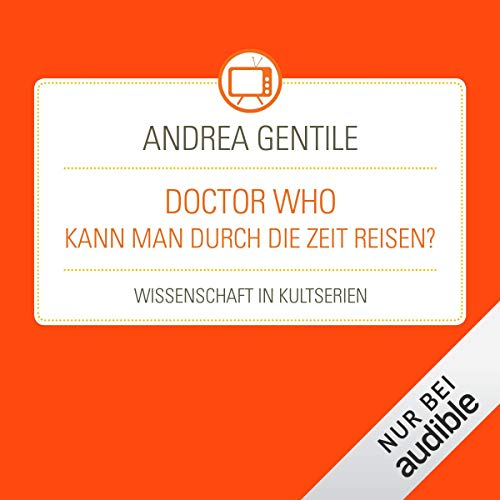 Doctor Who - Kann man durch die Zeit reisen? audiobook cover art