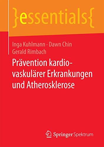 Prävention kardiovaskulärer Erkrankungen und Atherosklerose (essentials)