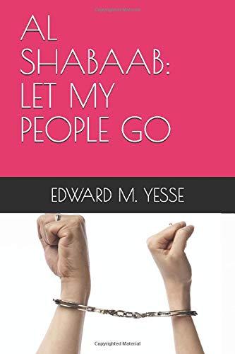 AL SHABAAB: LET MY PEOPLE GO