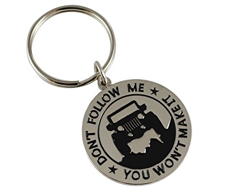 """Key Chain for Jeep Enthusiasts -""""Don't Follow Me You Won't Make It"""""""