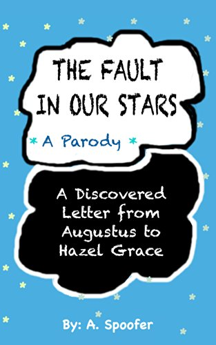 THE FAULT IN OUR STARS - A Parody: A Discovered Letter from Augustus to Hazel Grace (English Edition)