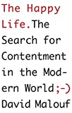 Image of The Happy Life: The Search for Contentment in the Modern World