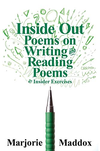 Inside Out: Poems on Writing and Reading Poems with Insider Exercises