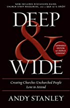 Deep and Wide: Creating Churches Unchurched People Love to Attend by Andy Stanley (2016-02-09)