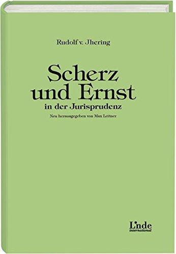 Scherz und Ernst in der Jurisprudenz: Neu herausgegeben von Max Leitner