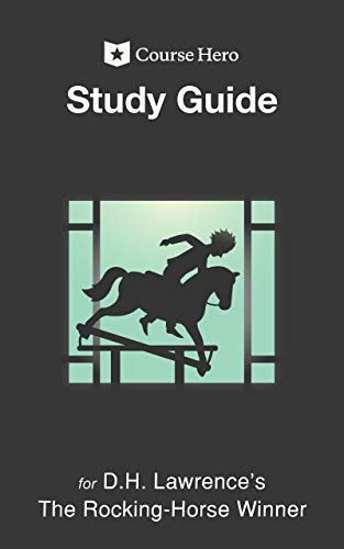 Study Guide for D.H. Lawrence's The Rocking-Horse Winner
