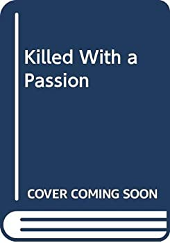Killed With a Passion 0445406046 Book Cover