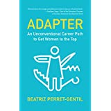 Adapter: An Unconventional Career Path to Get Women to the Top (English Edition)