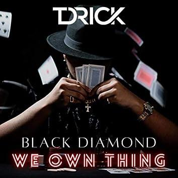 We Own Thing (feat. Black Diamond)
