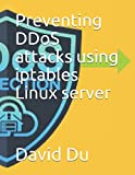 Preventing DDoS attacks using iptables Linux server