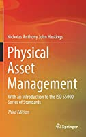 Physical Asset Management: With an Introduction to the ISO 55000 Series of Standards