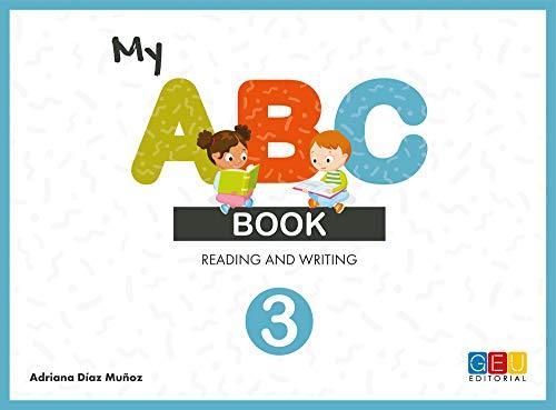 My ABC book 3 - Reading and writing/ Editorial GEU/ A partir de 3 años/ Inicio a la comprensión / Lectroescritura en inglés / Discriminación auditiva
