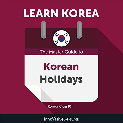 Learn Korean: The Master Guide to Korean Holidays for Beginners cover art