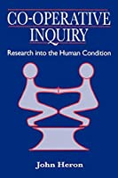 Co-Operative Inquiry: Research into the Human Condition