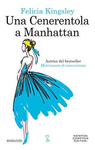 Una Cenerentola a Manhattan (Italian Edition)