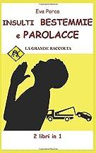 Permalink to Insulti Bestemmie e Parolacce la grande raccolta: 2 libri in 1 PDF