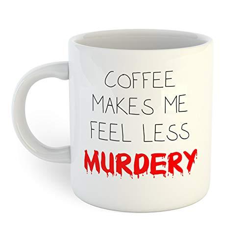 Coffee Makes Me Feel Less Murdery Coffee Mug
