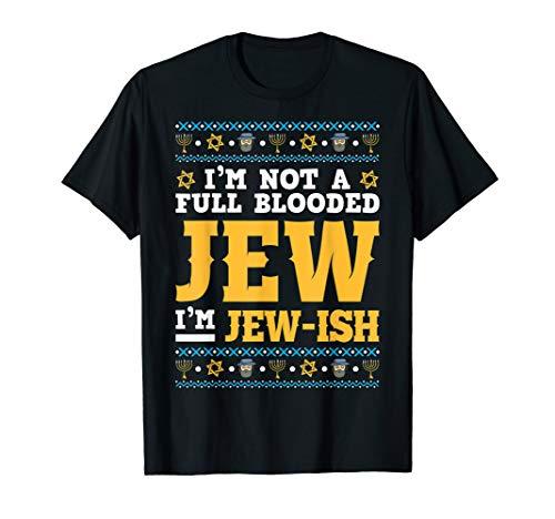 Funny Jew Shirt I'm Not A Full Blooded Jew, I'm Jew-Ish T-Shirt