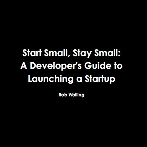 Start Small, Stay Small Audiobook By Rob Walling cover art