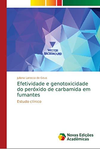 Efetividade e genotoxicidade do peróxido de carbamida em fumantes