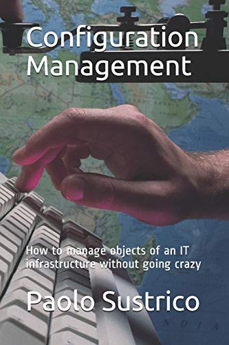 Configuration Management: How to manage objects of an IT infrastructure without going crazy