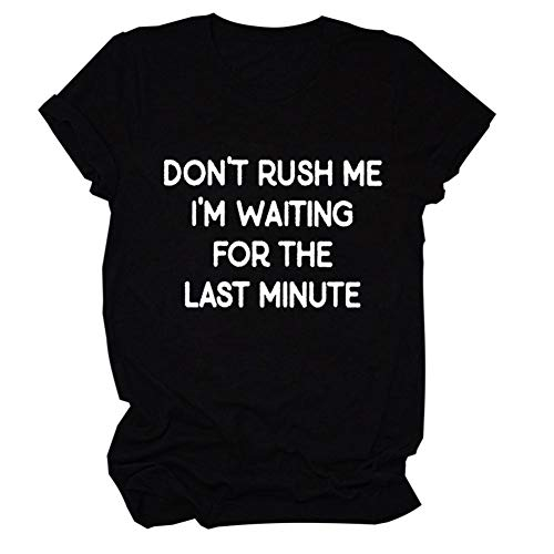 DUTISON Don't Rush Me I'm Waiting for The Last Minute Funny Graphic Tee T-Shirt Gift for Women Black