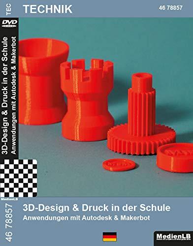 3D - Design & Druck in der Schule - Anwendungen mit Autodesk...