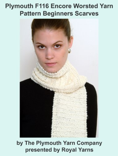 Plymouth F116 Encore Worsted Yarn Pattern Beginners Scarves (I Want To Knit)