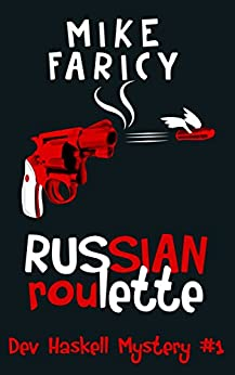 Russian Roulette (Dev Haskell - Private Investigator, Book 1) by [Mike Faricy]