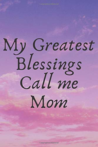 My Greatest Blessings Call me Mom: Password Log Book and Internet Password Organizer, 6x9,Website,Username/Email,Password,Notes