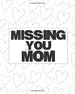 Missing You Mom: Lined Journal Notebook For Missing You After Death | Journal Memory Book for Mom after Death - I Miss You...