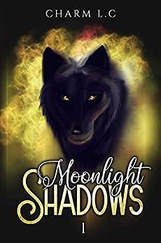 Moonlight Shadows Tome 1 : version New adult par [Charm L.C]