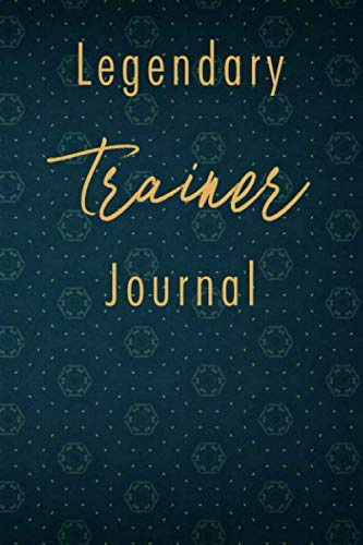 Legendary Trainer Journal: A classy Trainer Journal for day-to-day work with over 110 blank lined pages