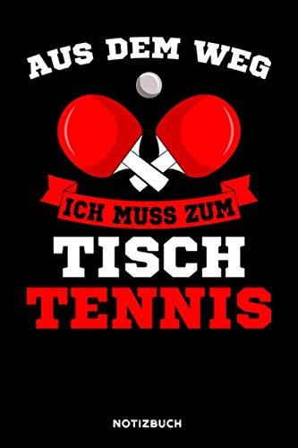 Aus dem Weg ich muss zum Tischtennis: Notizbuch für Tischtennis / liniert / DIN A5 15.24cm x 22.86 cm / US 6 x 9 inches / 120 Seiten / Soft Cover