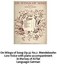 On Wings of Song, Op.34, No.2: For Piano and Low Voice in A-Flat
