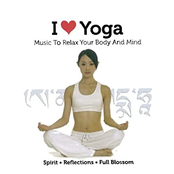 I Love Yoga, Vol. 1 (Music To Relax Your Body And Mind)