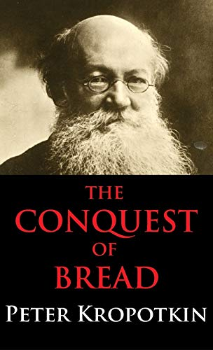 Conquest of Bread: Dialectics Annotated Edition
