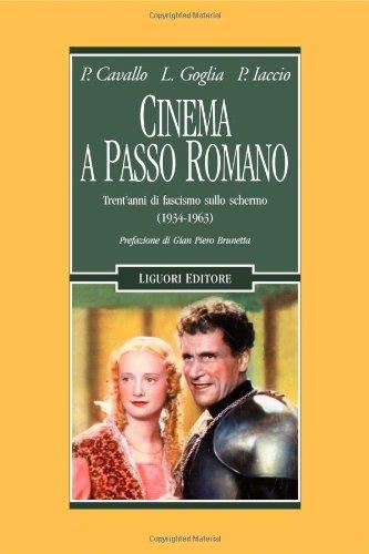 Cinema a passo romano. Trent'anni di fascismo sullo schermo (1934-1963)