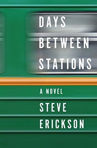 Days Between Stations: A Novel