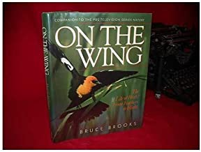 ON THE WING: The Life of Birds: From Feathers to Flight