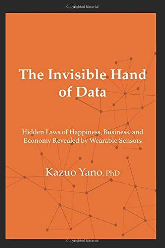 ショルダー所持単独でThe Invisible Hand of Data: Hidden Laws of Happiness, Business, and Economy Revealed by Wearable Sensors