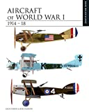Aircraft of World War I 1914-1918: The Essential Aircraft Identification Guide (Essential Identification Guide) (The Essential Identification Guide)