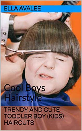 Trendy And Cute Toddler Boy Kids Haircuts Cool Boys Hairstyle English Edition Ebook Avalee Ella Amazon De Kindle Shop