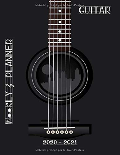 Guitar Weekly Planner 2020-2021: Weekly & Monthly Planner 2020 | Guitarist Weekly Planner Music Note Book | To Do List & Notes Sections | Calendar Views