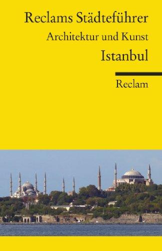 Reclams Städteführer Istanbul: Architektur und Kunst (Reclams Städteführer – Architektur und Kunst)